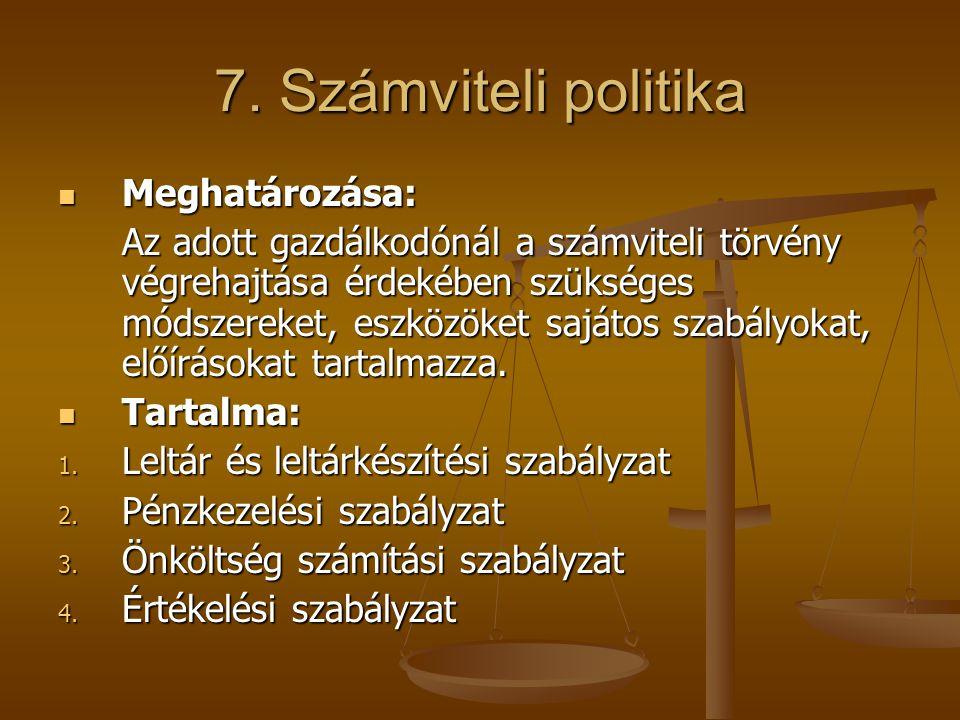 7. Számviteli politika Meghatározása: