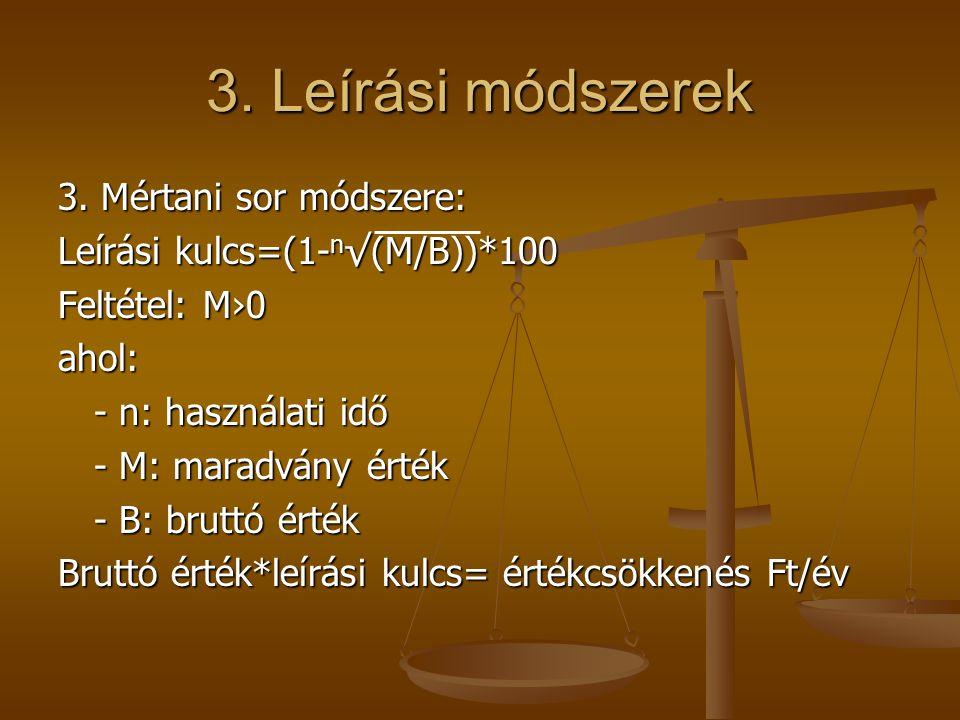 3. Leírási módszerek 3. Mértani sor módszere: