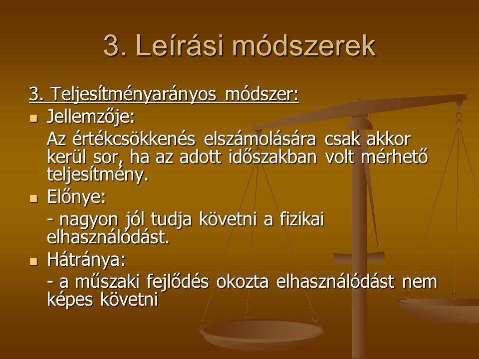 3. Leírási módszerek 3. Teljesítményarányos módszer: Jellemzője: