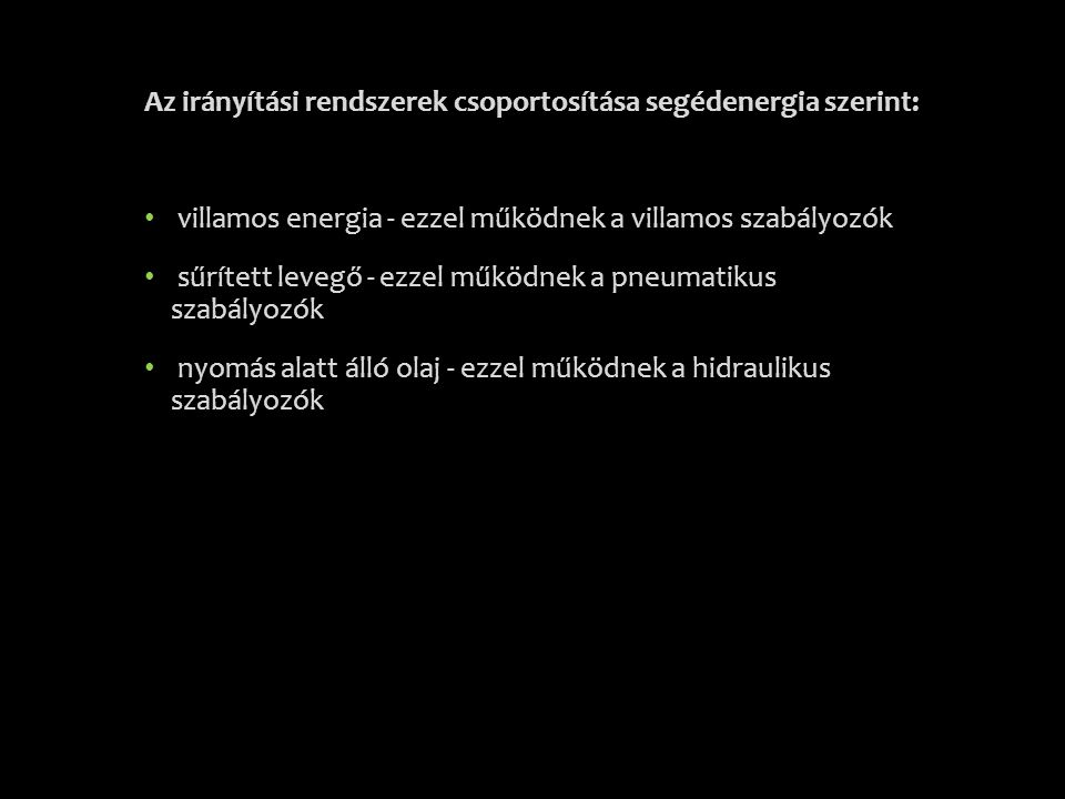 Az irányítási rendszerek csoportosítása segédenergia szerint: