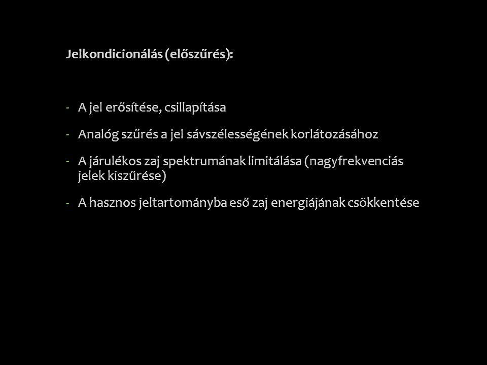 Jelkondicionálás (előszűrés):