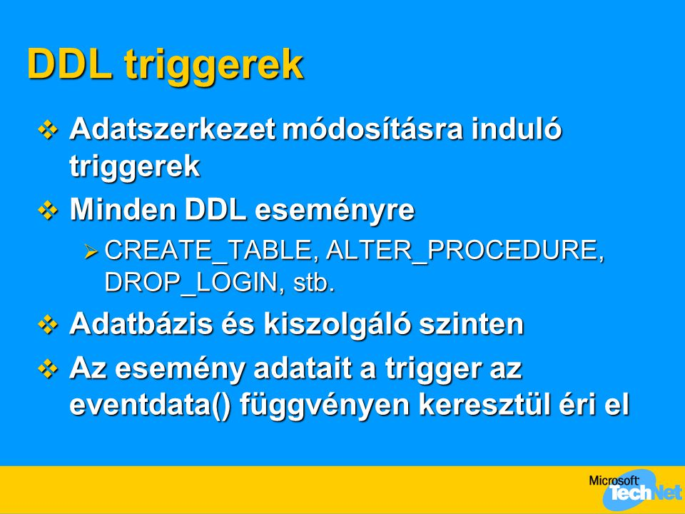 DDL triggerek Adatszerkezet módosításra induló triggerek