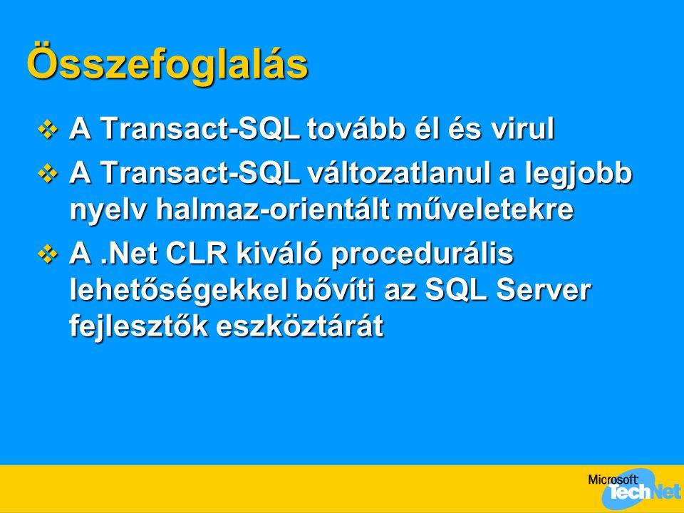 Összefoglalás A Transact-SQL tovább él és virul