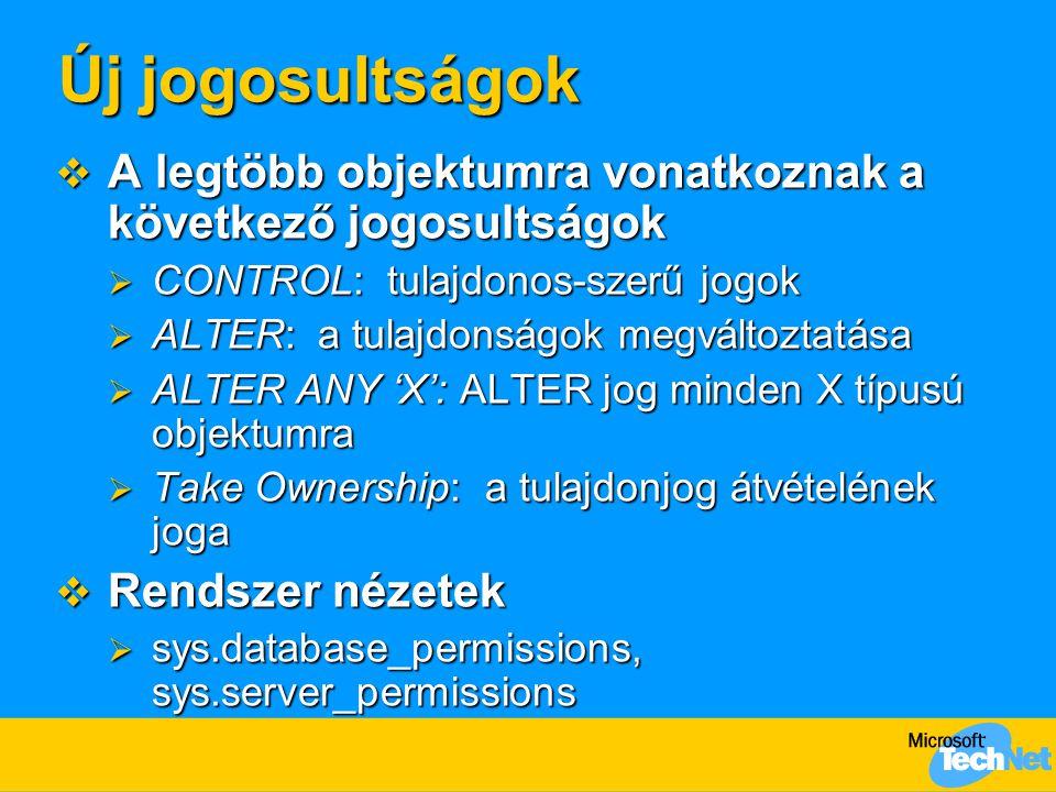 Új jogosultságok A legtöbb objektumra vonatkoznak a következő jogosultságok. CONTROL: tulajdonos-szerű jogok.