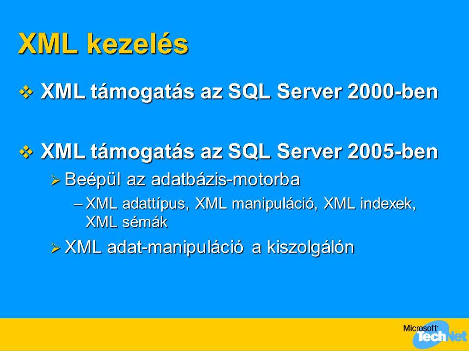 XML kezelés XML támogatás az SQL Server 2000-ben