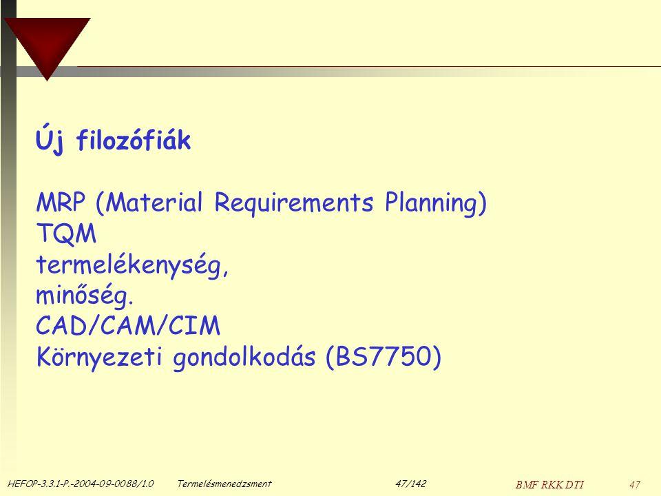 MRP (Material Requirements Planning) TQM termelékenység, minőség.