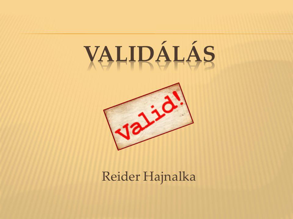 Validálás Reider Hajnalka
