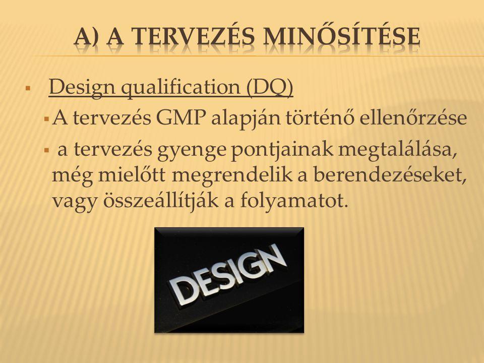 A) A Tervezés minősítése