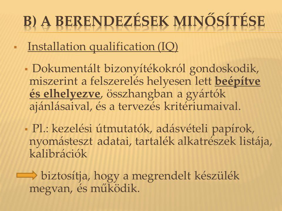 b) A berendezések minősítése
