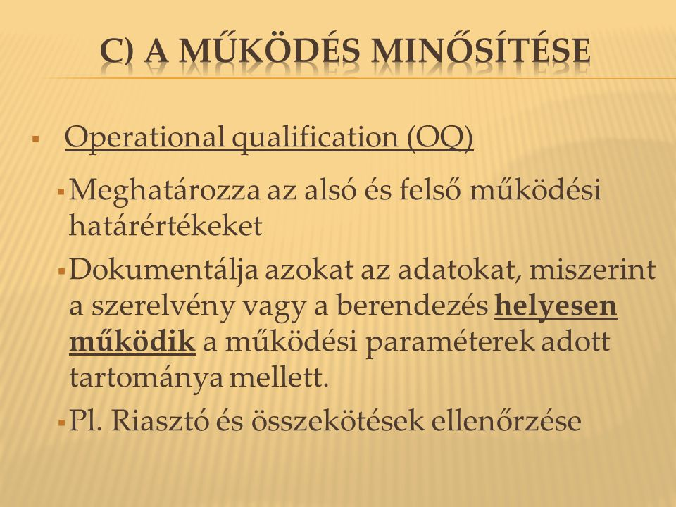 c) A működés minősítése