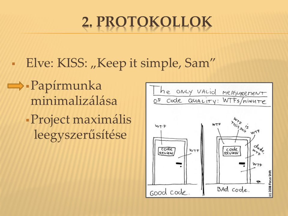 "2. Protokollok Elve: KISS: ""Keep it simple, Sam"