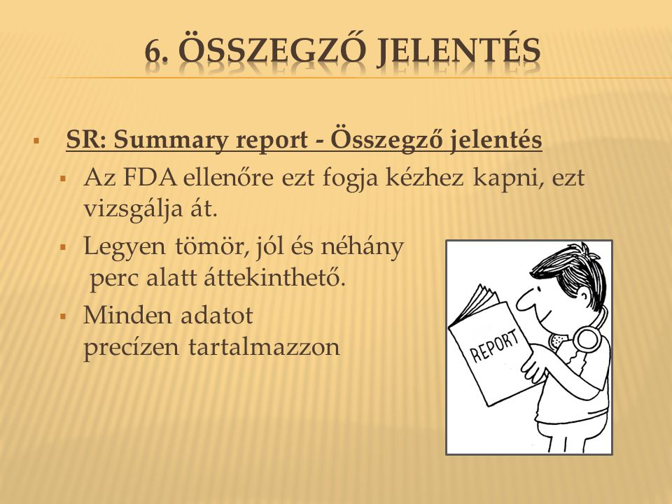 6. Összegző jelentés SR: Summary report - Összegző jelentés