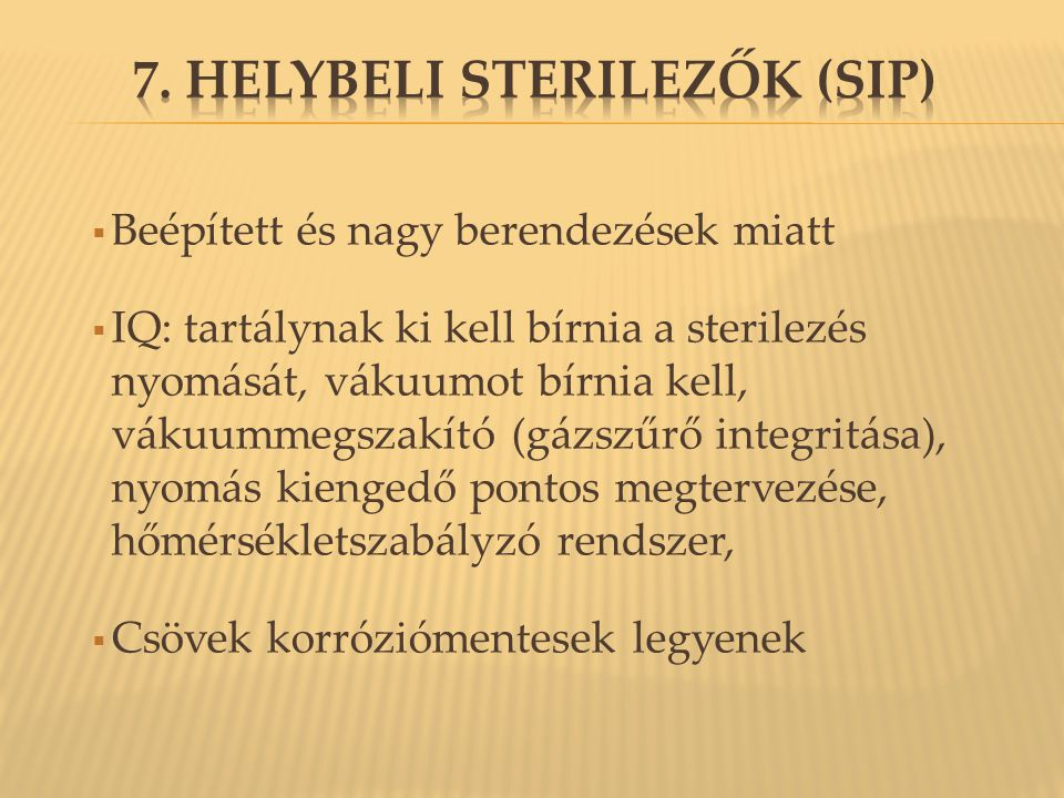 7. Helybeli sterilezők (SIP)