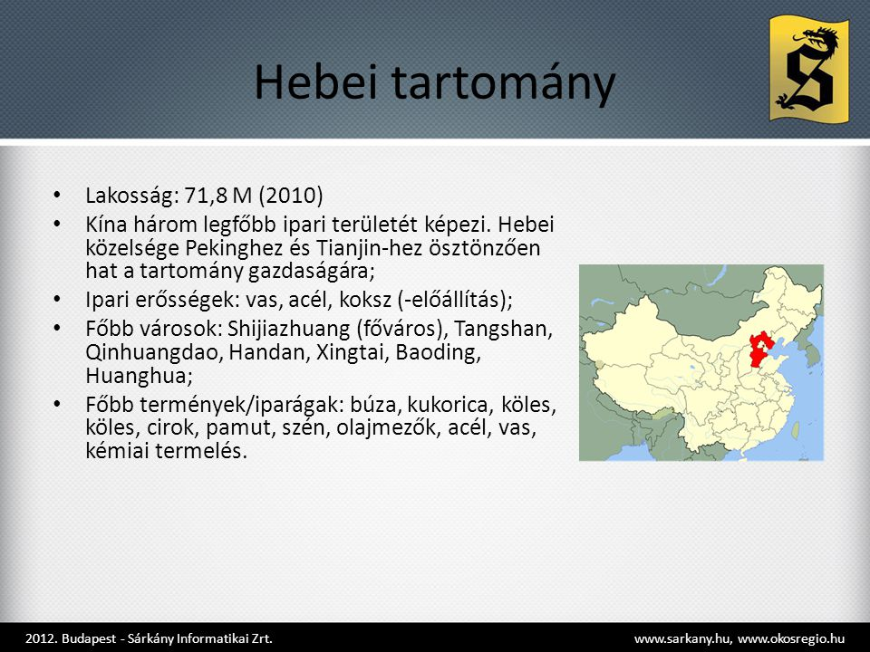 Hebei tartomány Lakosság: 71,8 M (2010)