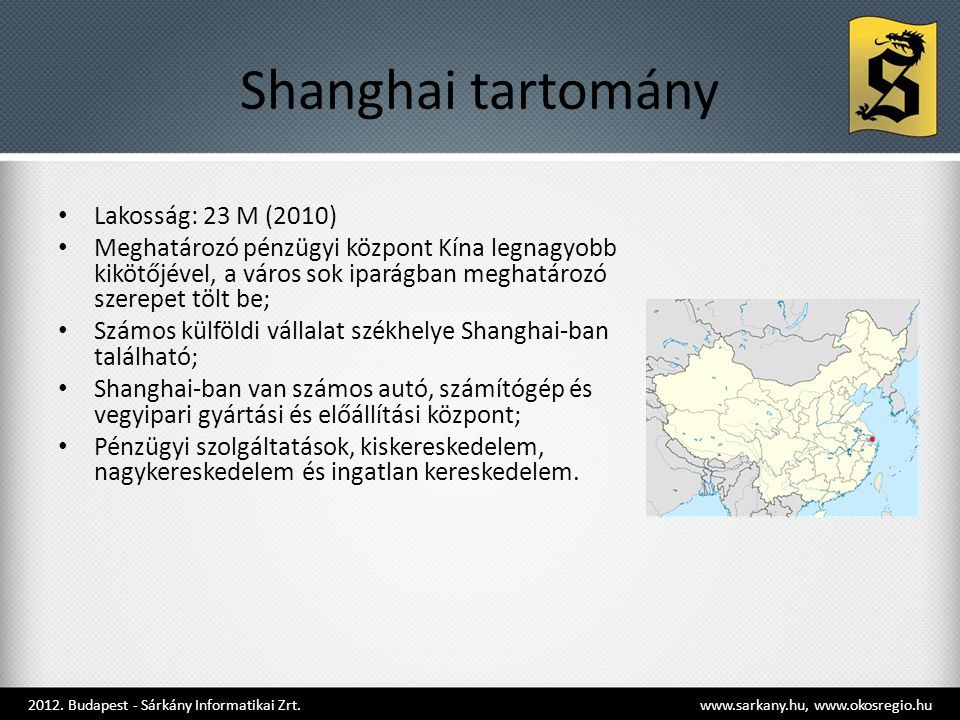 Shanghai tartomány Lakosság: 23 M (2010)