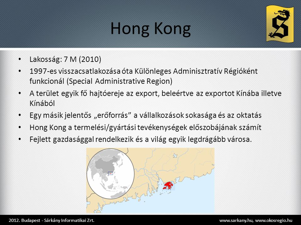 Hong Kong Lakosság: 7 M (2010)