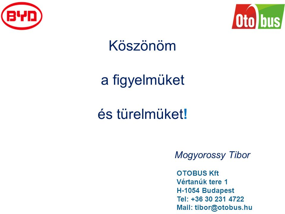 Köszönöm a figyelmüket és türelmüket! Mogyorossy Tibor