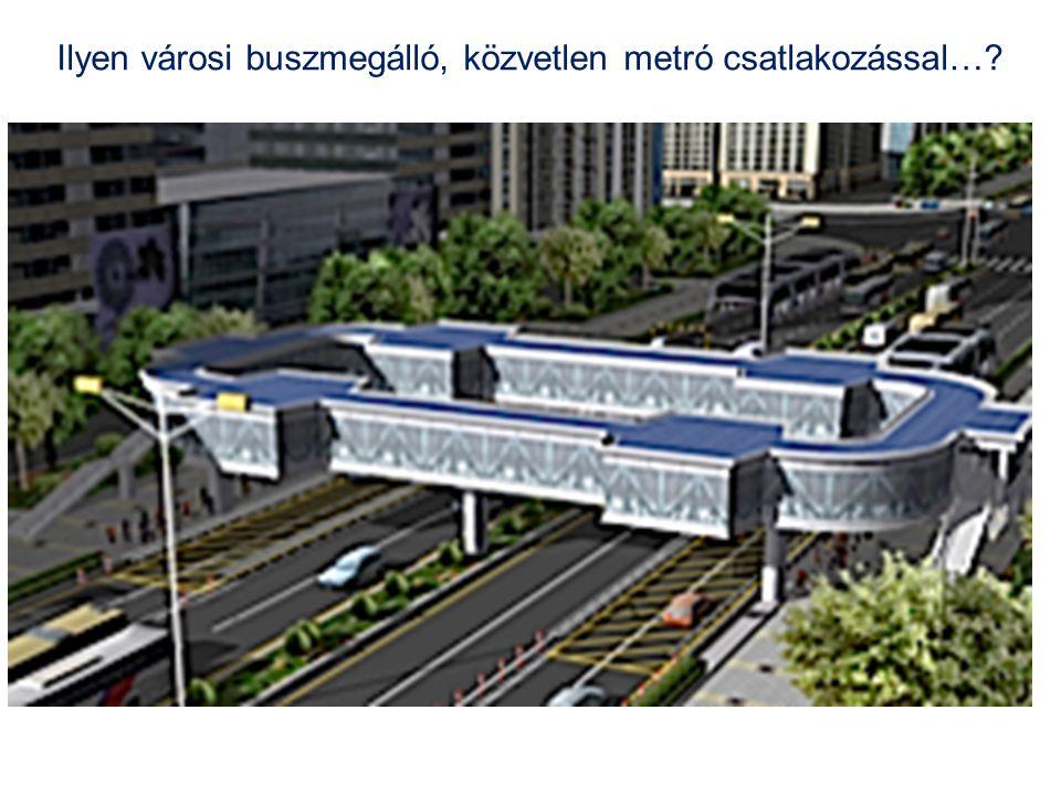 Ilyen városi buszmegálló, közvetlen metró csatlakozással…