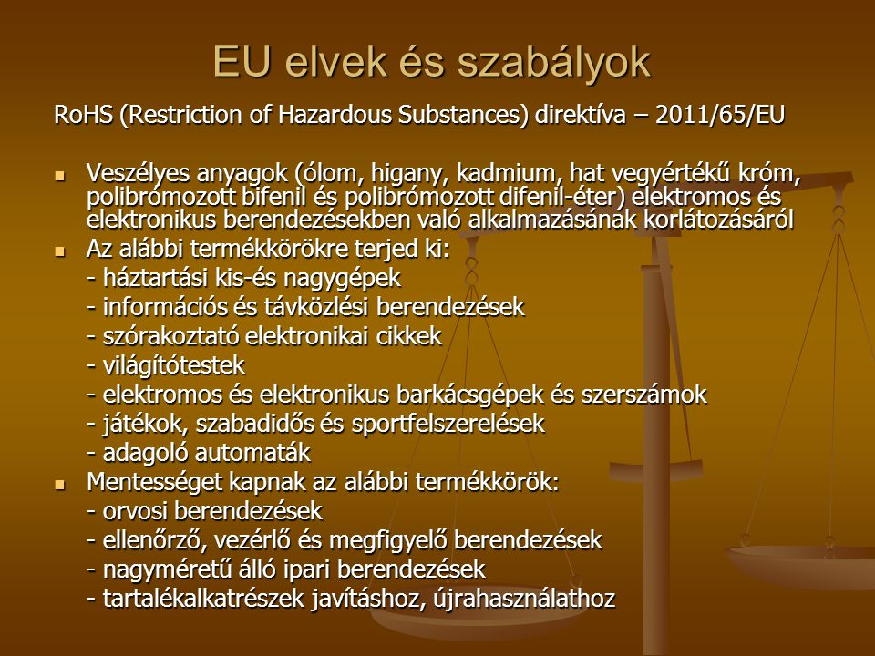 EU elvek és szabályok RoHS (Restriction of Hazardous Substances) direktíva – 2011/65/EU.