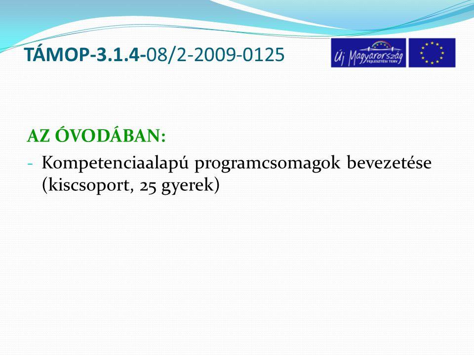 TÁMOP-3.1.4-08/2-2009-0125 AZ ÓVODÁBAN: