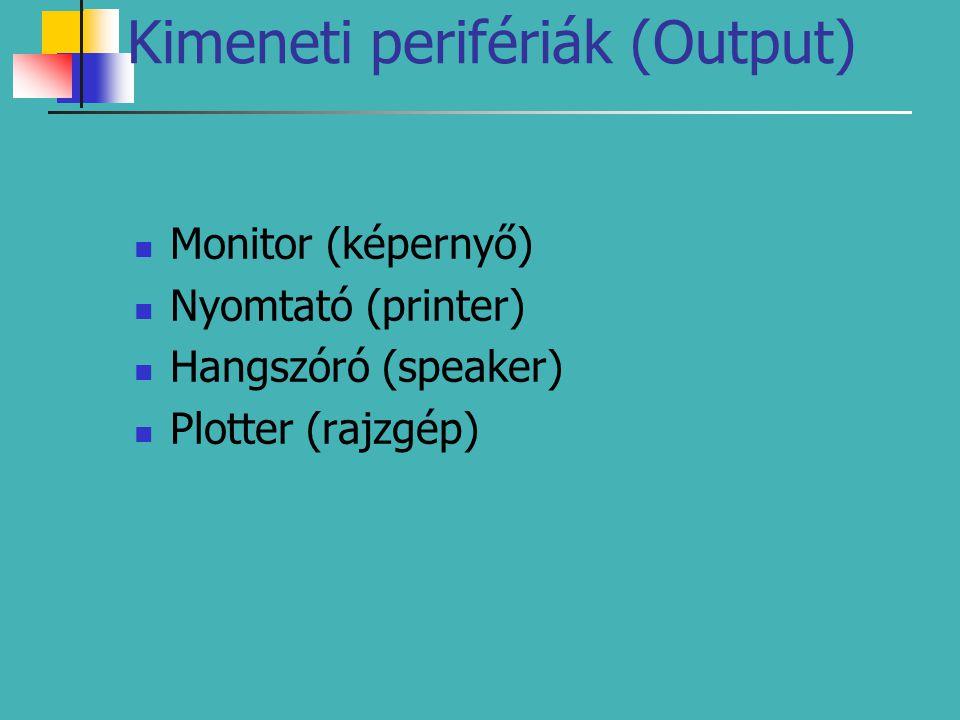 Kimeneti perifériák (Output)