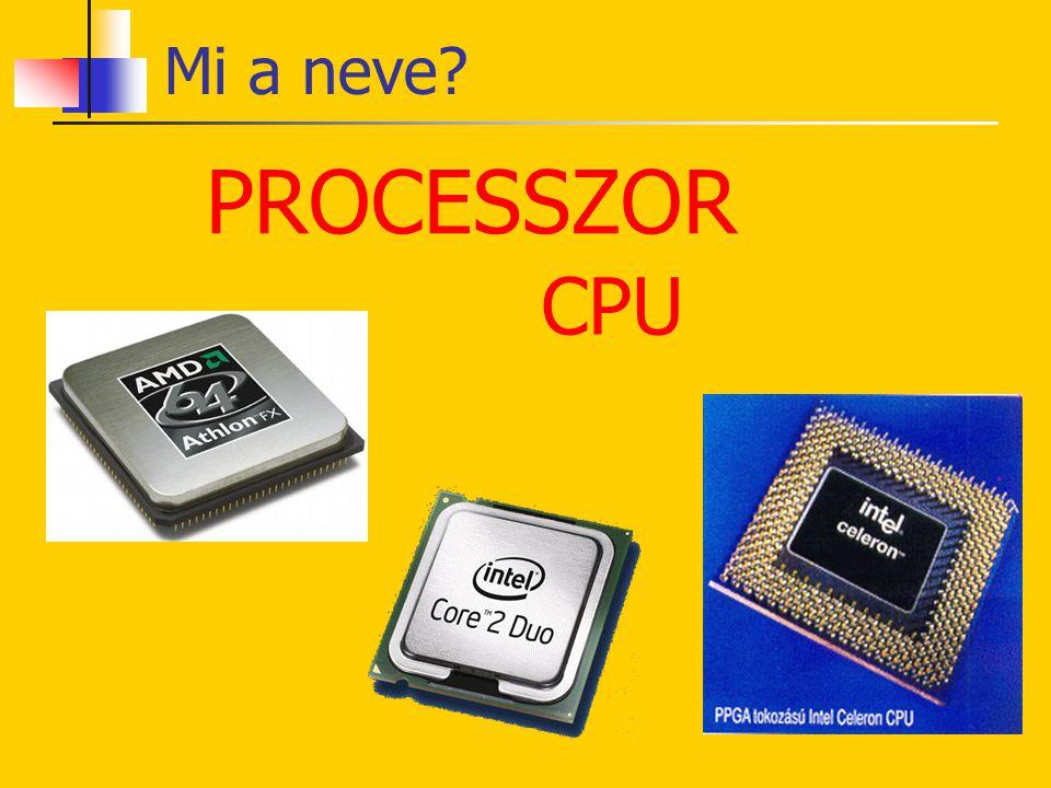 Mi a neve PROCESSZOR CPU
