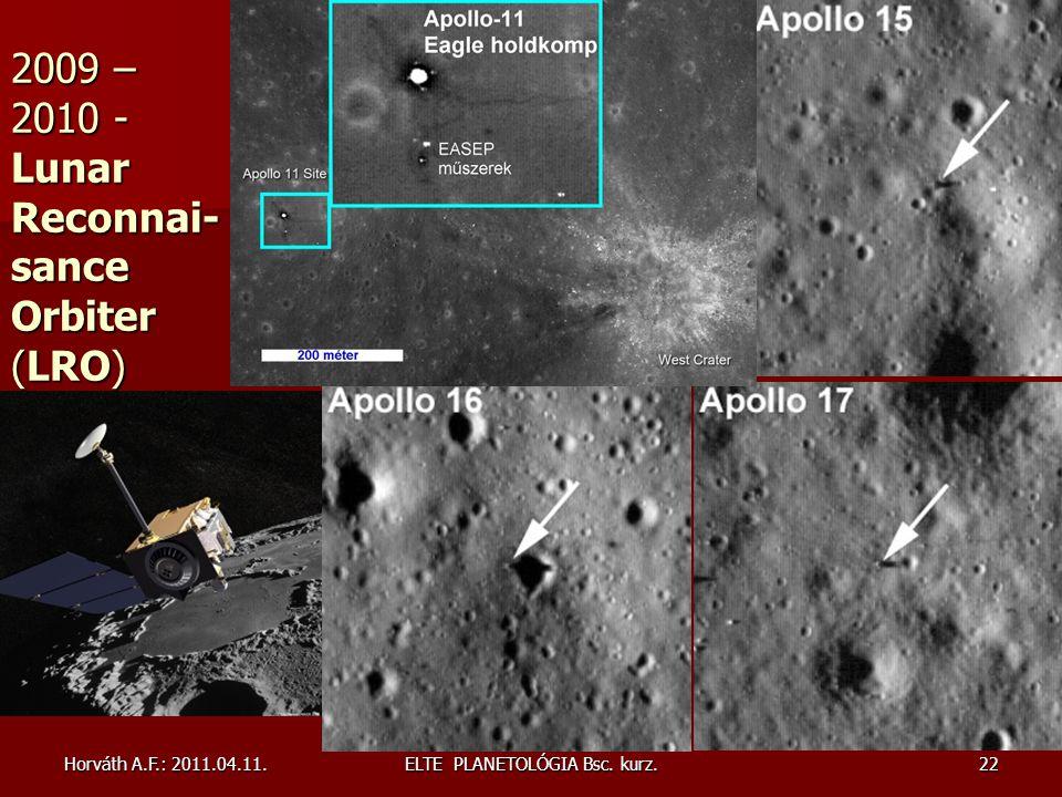 2009 – 2010 - Lunar Reconnai-sance Orbiter (LRO)