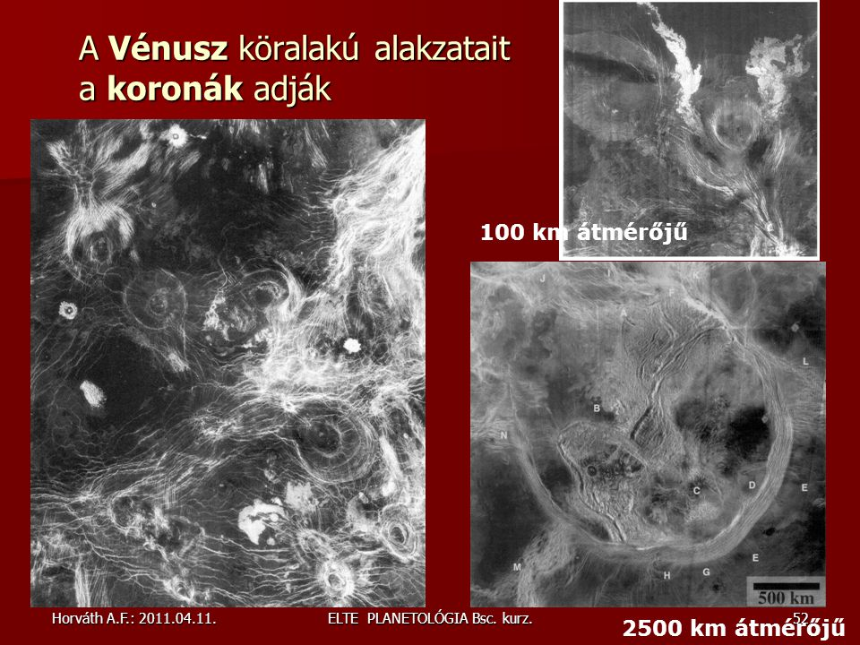 A Vénusz köralakú alakzatait a koronák adják