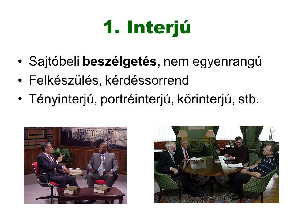 1. Interjú Sajtóbeli beszélgetés, nem egyenrangú