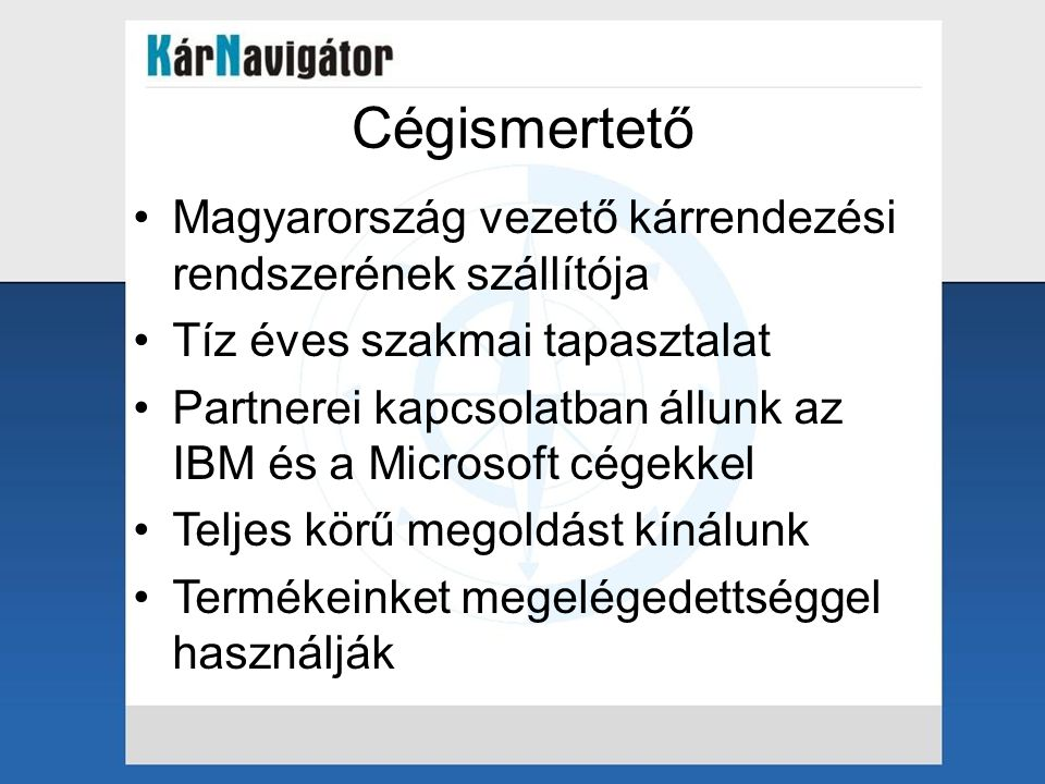 Cégismertető Magyarország vezető kárrendezési rendszerének szállítója