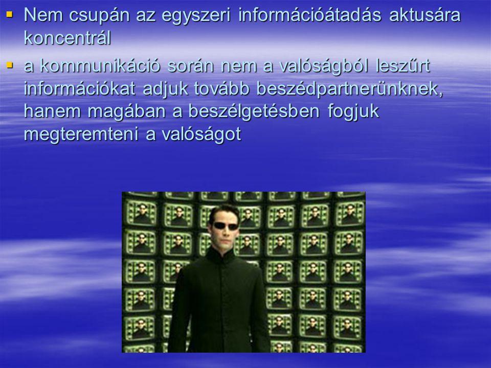 Nem csupán az egyszeri információátadás aktusára koncentrál