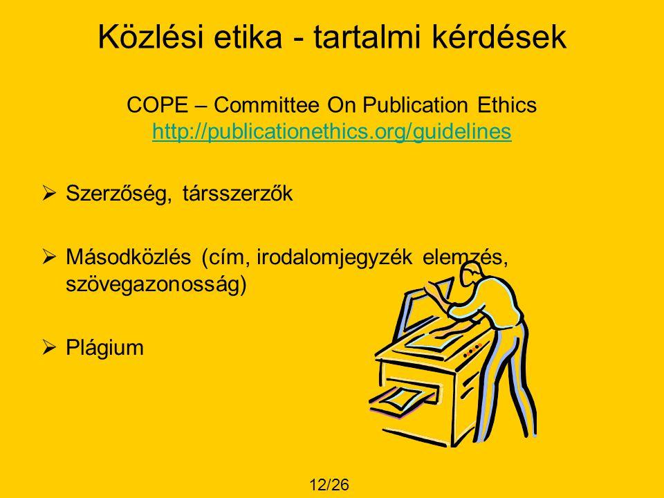 Közlési etika - tartalmi kérdések COPE – Committee On Publication Ethics http://publicationethics.org/guidelines