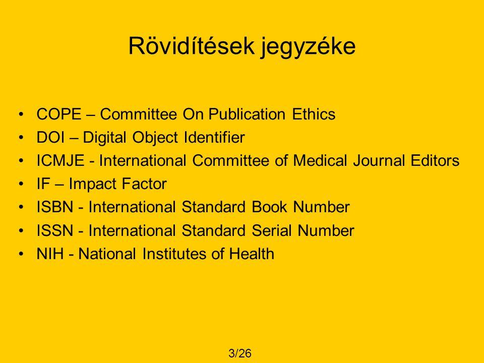 Rövidítések jegyzéke COPE – Committee On Publication Ethics