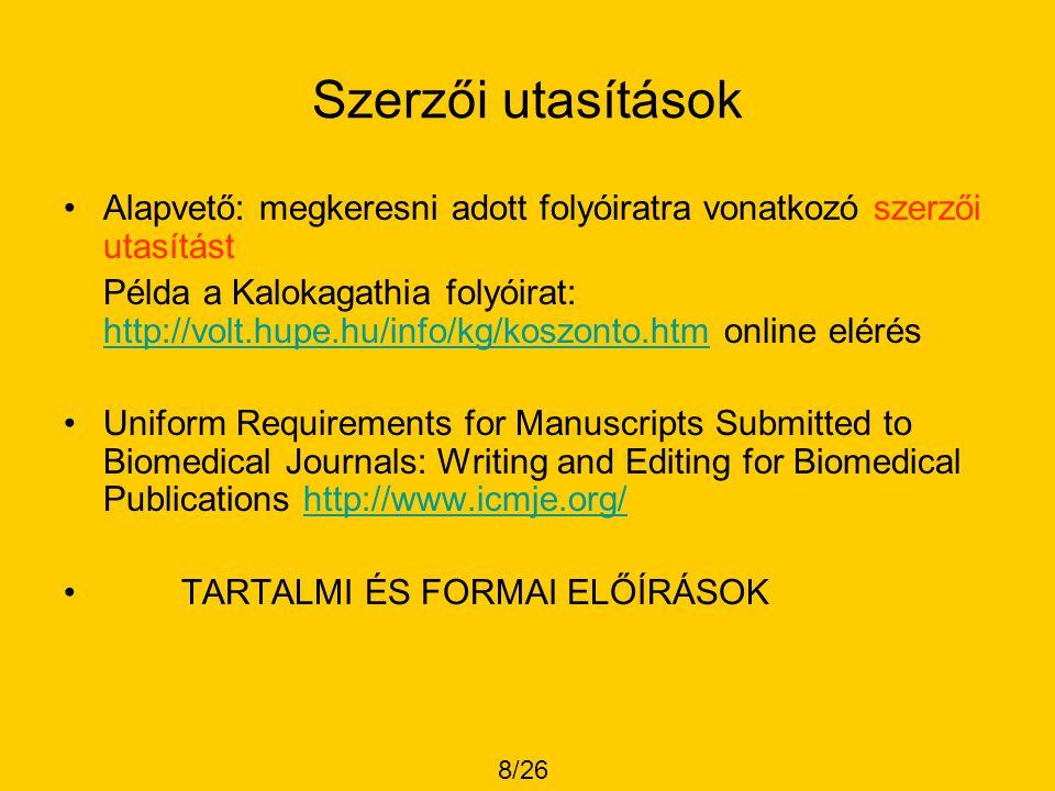 Szerzői utasítások Alapvető: megkeresni adott folyóiratra vonatkozó szerzői utasítást.