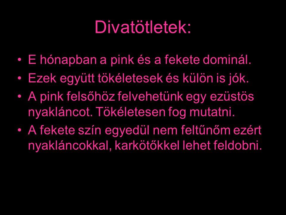 Divatötletek: E hónapban a pink és a fekete dominál.