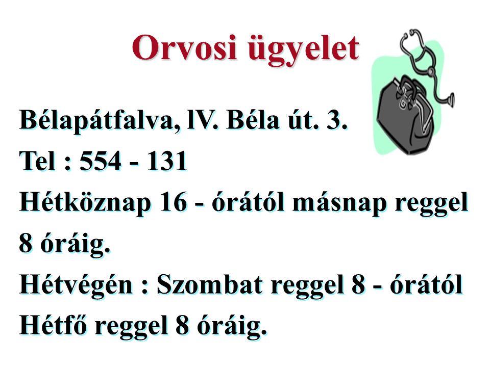 Orvosi ügyelet Bélapátfalva, lV. Béla út. 3. Tel : 554 - 131