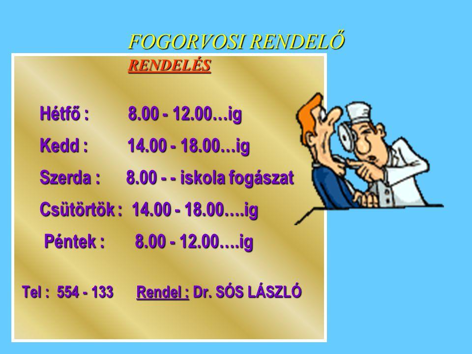 FOGORVOSI RENDELŐ Kedd : 14.00 - 18.00…ig