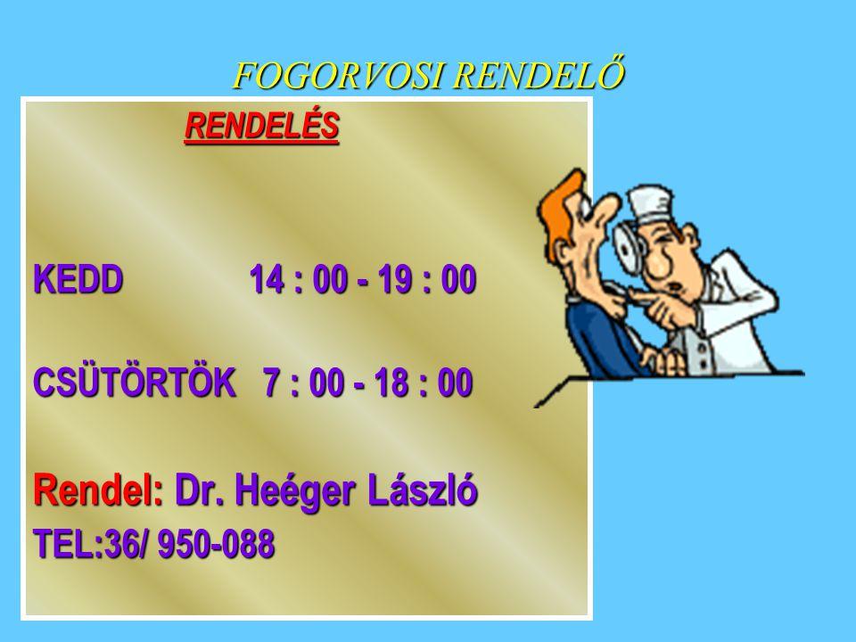 Rendel: Dr. Heéger László