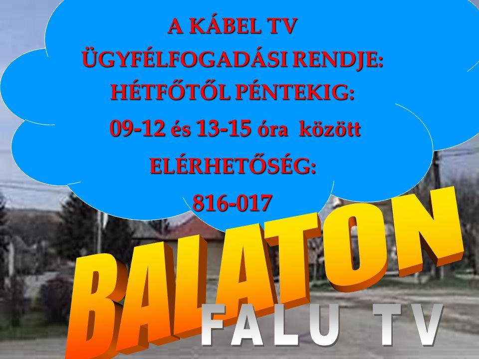 A KÁBEL TV ÜGYFÉLFOGADÁSI RENDJE: