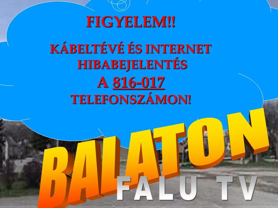 FIGYELEM!! A 816-017 BALATON FALU TV KÁBELTÉVÉ ÉS INTERNET