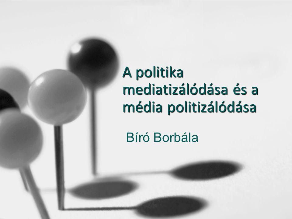 A politika mediatizálódása és a média politizálódása