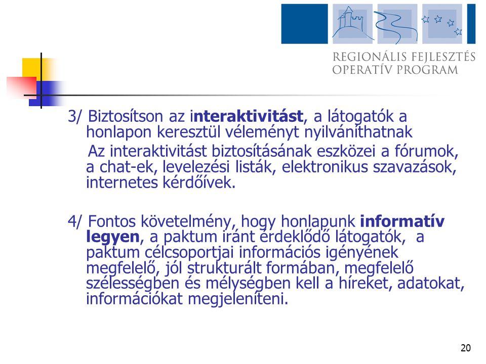 3/ Biztosítson az interaktivitást, a látogatók a honlapon keresztül véleményt nyilváníthatnak