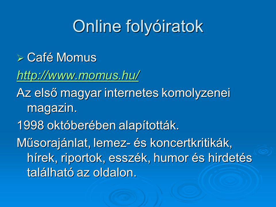 Online folyóiratok Café Momus http://www.momus.hu/