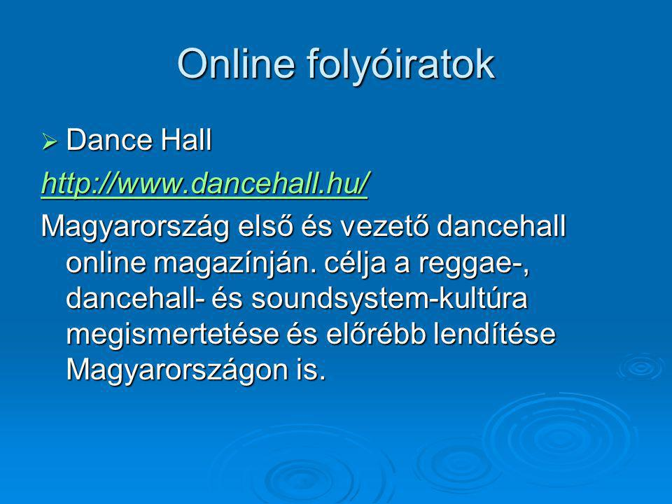 Online folyóiratok Dance Hall http://www.dancehall.hu/