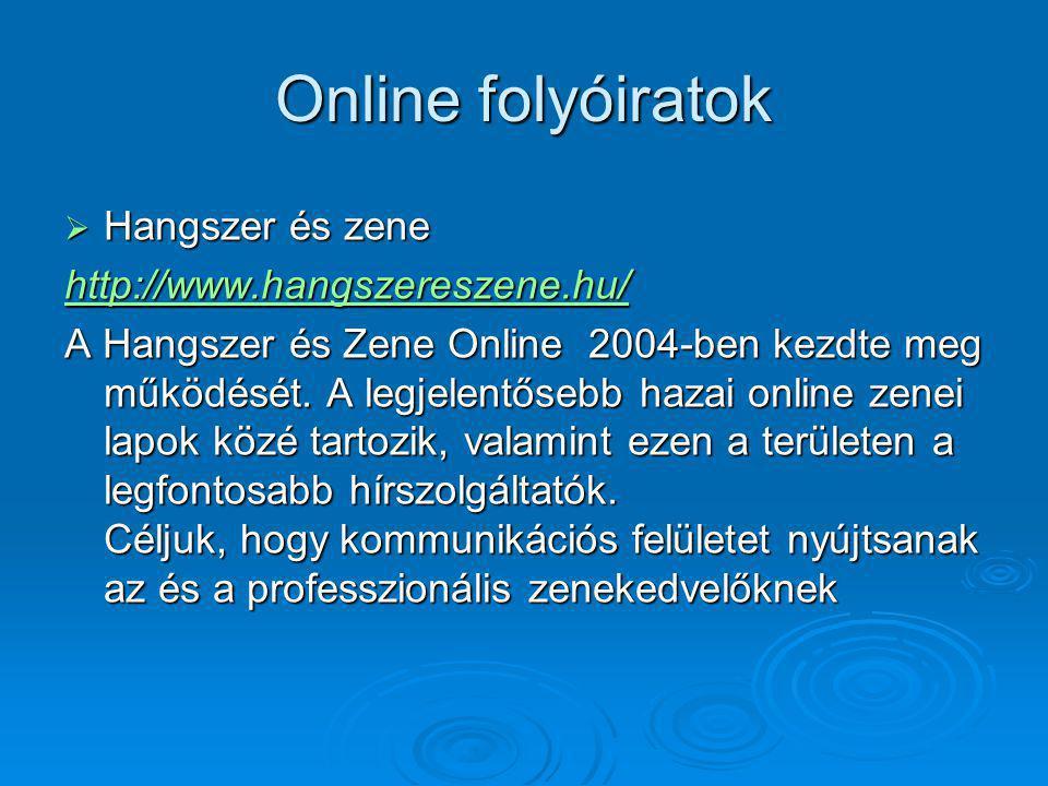 Online folyóiratok Hangszer és zene http://www.hangszereszene.hu/