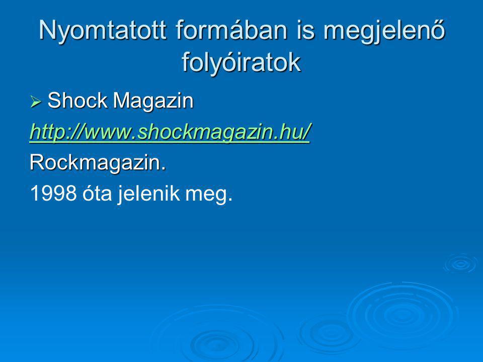 Nyomtatott formában is megjelenő folyóiratok