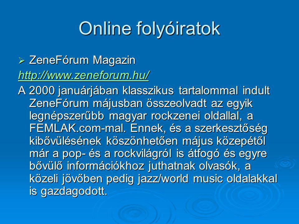 Online folyóiratok ZeneFórum Magazin http://www.zeneforum.hu/