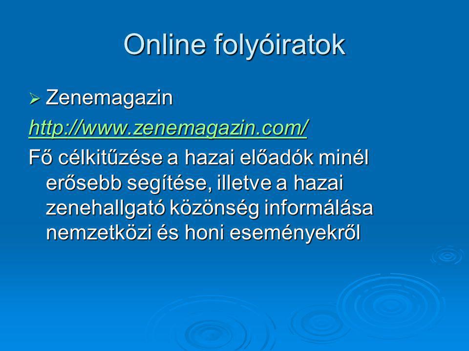 Online folyóiratok Zenemagazin http://www.zenemagazin.com/