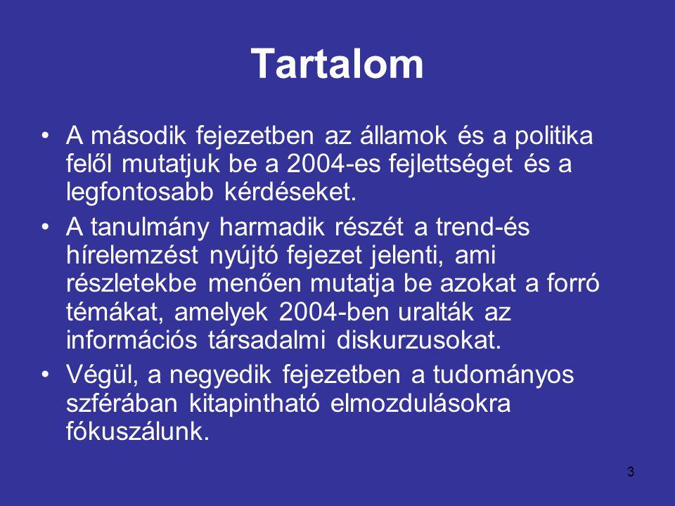 Tartalom A második fejezetben az államok és a politika felől mutatjuk be a 2004-es fejlettséget és a legfontosabb kérdéseket.