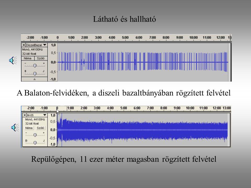 Látható és hallható A Balaton-felvidéken, a diszeli bazaltbányában rögzített felvétel.